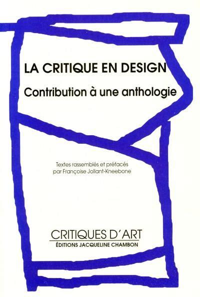 La Critique En Design Contribution A Une Anthologie