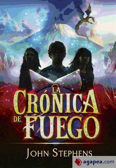 La Cronica De Fuego Los Libros De Los Origenes 2 Serie Infinita
