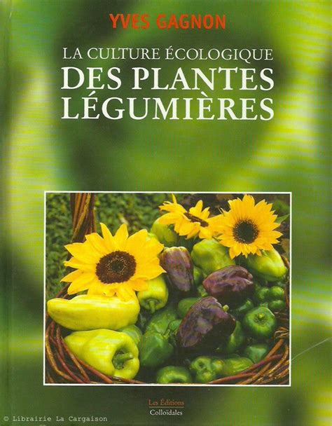 La Culture Ecologique Des Plantes Legumieres
