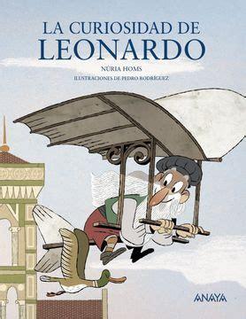 La Curiosidad De Leonardo Literatura Infantil 6 11 Anos Mi Primer Libro