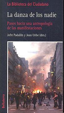La Danza De Los Nadie Pasos Hacia Un Antropologia De Las Manifestaciones Biblioteca Del Ciudadano