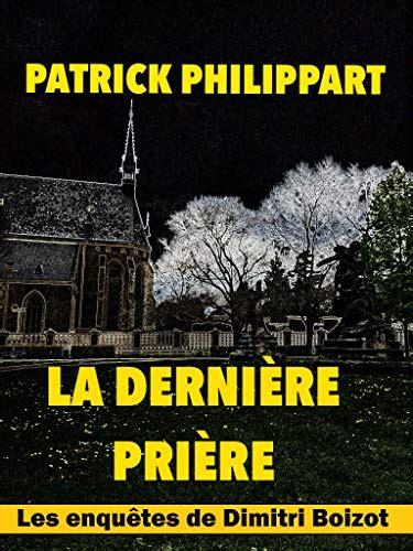La Derniere Priere Les Enquetes De Dimitri Boizot T 9