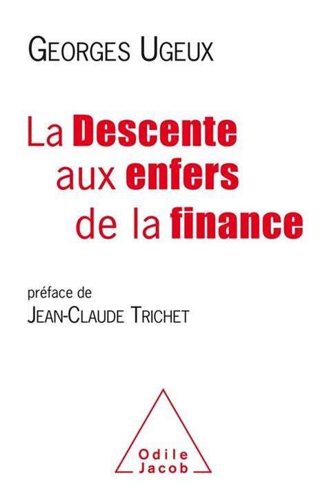 La Descente Aux Enfers De La Finance Oj Economie