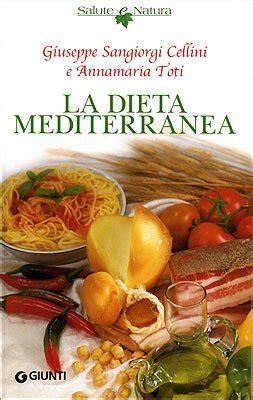 La Dieta Mediterranea Dalle Antiche Tradizioni Salute E Buona Cucina