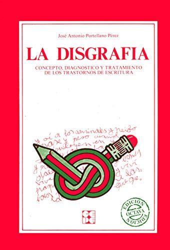 La Disgrafia Concepto Diagnostico Y Tratamiento Educacion Especial Y Dificultades De Aprendizaje