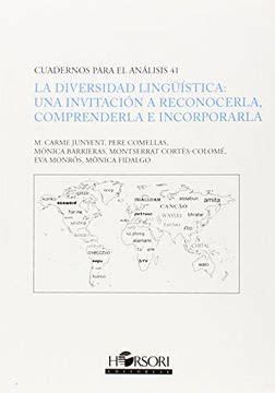 La Diversidad Linguistica Una Invitacion A Reconocerla Comprenderla E Incorporarla Cuadernos Para El Analisis