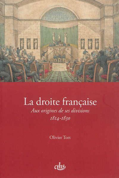 La Droite Francaise Aux Origines De Ses Divisions 1814 1830