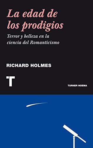 La Edad De Los Prodigios Terror Y Belleza Del Romanticismo Noema