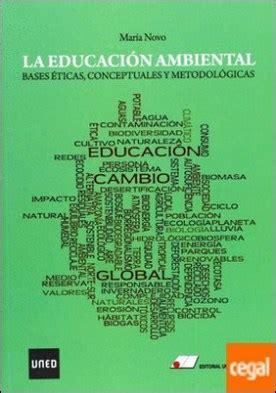 La Educaci N Ambiental Bases Ticas Conceptuales Y Metodol Gicas