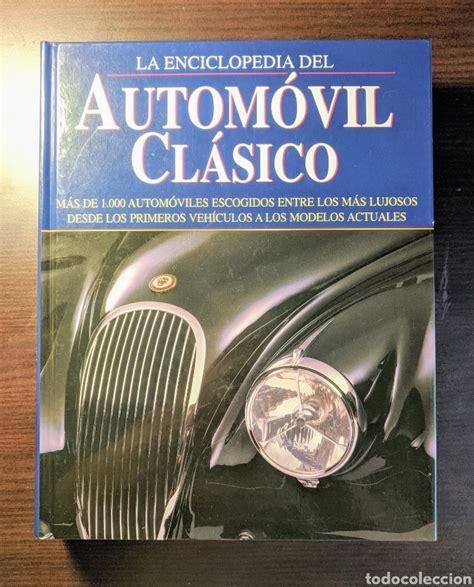 La Enciclopedia Del Automovil Clasico Enciclopedia Basica