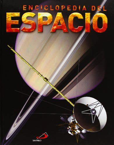 La Enciclopedia Del Espacio Conocimiento Y Consulta
