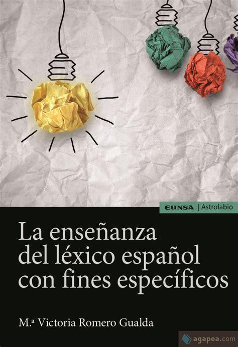 La Ensenanza Del Lexico Espanol Con Fines Especificos Astrolabio Lengua Y Literatura