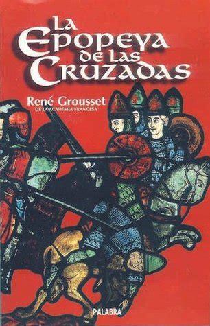 La Epopeya De Las Cruzadas Ayer Y Hoy De La Historia