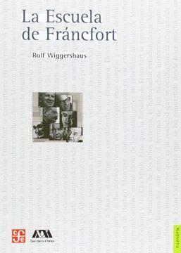 La Escuela De Francfort Seccion De Obras De Filosofia