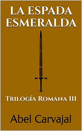 La Espada Esmeralda Trilogia Romana Iii