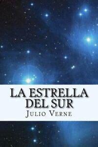 La Estrella Del Sur Spanish Edition