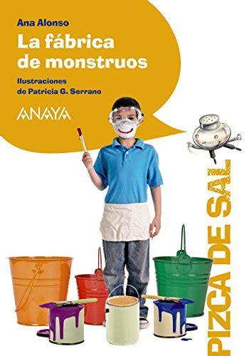 La Fabrica De Monstruos Literatura Infantil 6 11 Anos Pizca De Sal