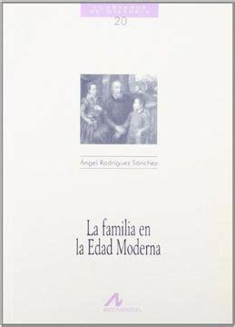 La Familia En La Edad Moderna Cuadernos De Historia