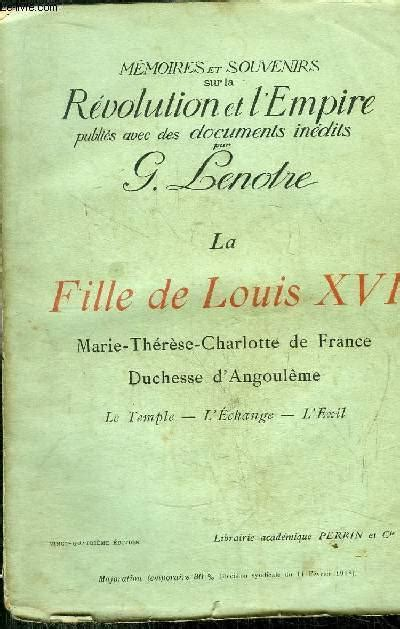 La Fille De Louis Xvi Marie Therese Charlotte De France