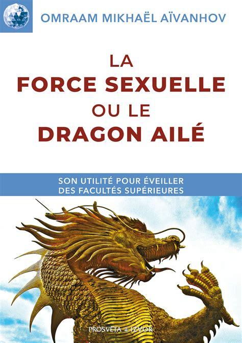 La Force Sexuelle Ou Le Dragon Aile