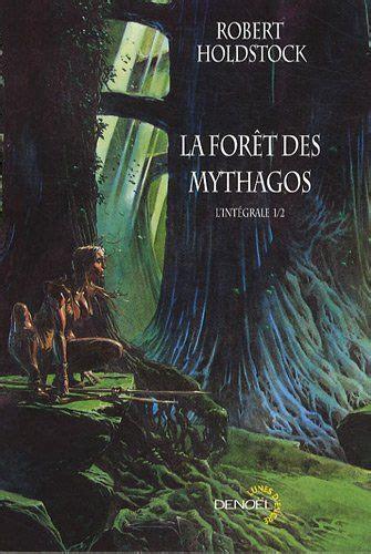 La Foret Des Mythagos Tome 1 L Integrale