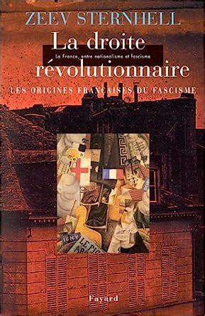 La France Entre Nationalisme Et Fascisme Tome Ii La Droite Revolutionnaire Les Origines Francaises Du Fascisme