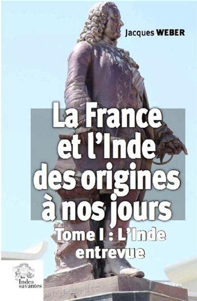La France et l'Inde, des origines à nos jours : L'inde entrevue