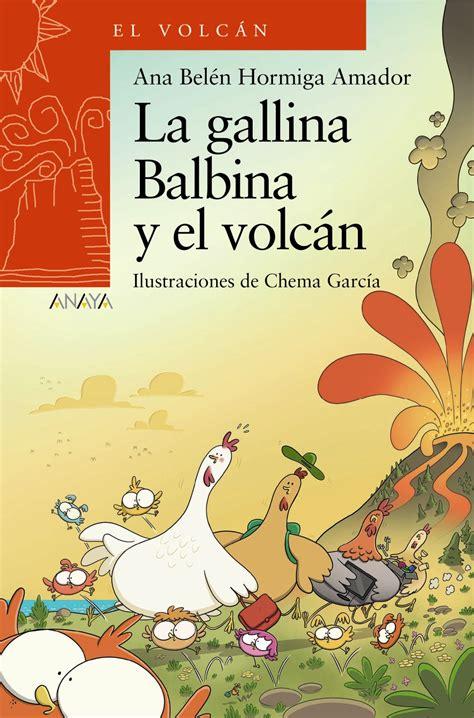 La Gallina Balbina Literatura Infantil 6 11 Anos El Volcan Canarias