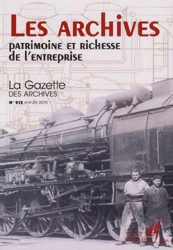 La Gazette Des Archives N 213 Les Archives Patrimoine Et Richesse De Lentreprise