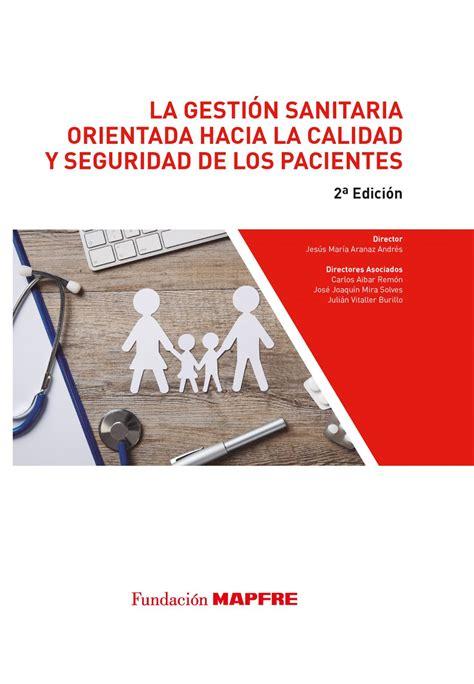 La Gestion Sanitaria Orientada Hacia La Calidad Y Seguridad De Los Pacientes