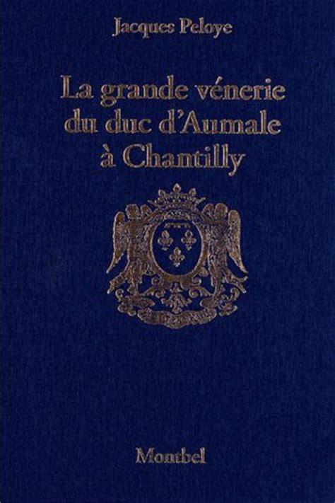 La Grande Venerie Du Duc D Aumale A Chantilly