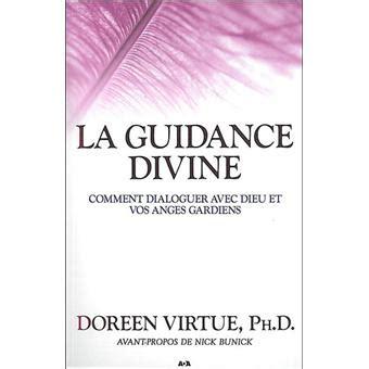 La Guidance Divine Comment Dialoguer Avec Dieu Et Vos Anges Gardiens