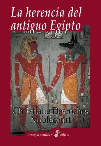 La Herencia Del Antiguo Egipto Ensayo Historico