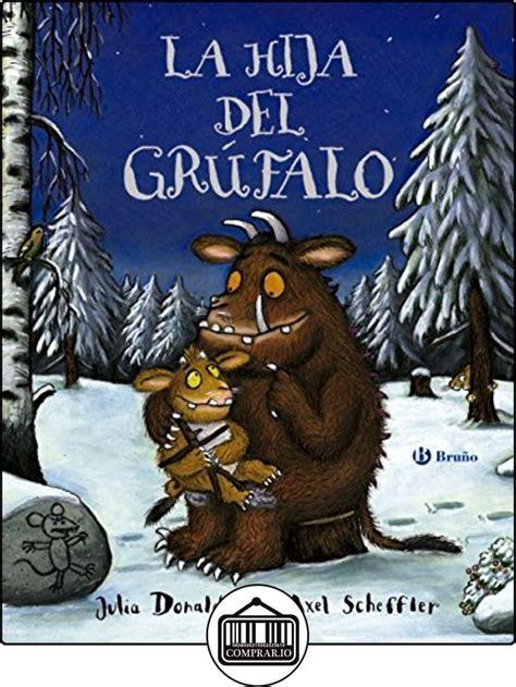 La Hija Del Grufalo Castellano A Partir De 3 Anos Personajes El Grufalo