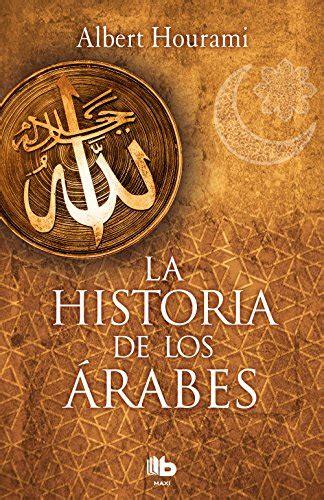 La Historia De Los Arabes B De Bolsillo Maxi