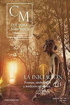 La Iniciacion I Formas Simbolismo Y Tradicion Misterica Cultura Masonica