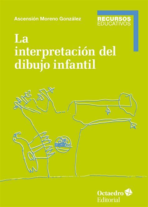 La Interpretacion Del Dibujo Infantil Recursos Educativos
