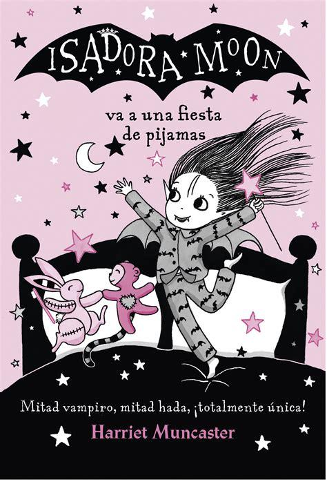 La Isadora Moon Va A Una Festa De Pijames La Isadora Moon
