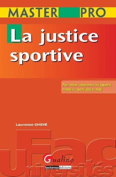 La Justice Sportive Pour Mieux Comprendre Les Rapports Monde Du Sport