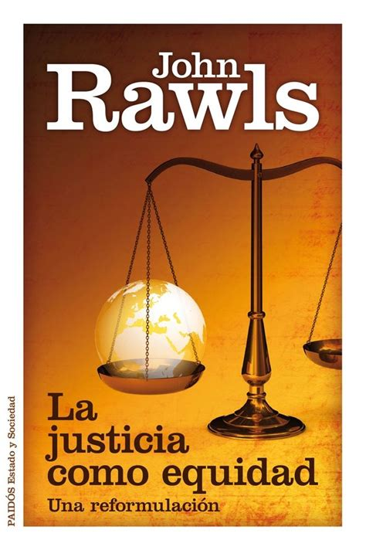 La Justicia Como Equidad Una Reformulacion Estado Y Sociedad