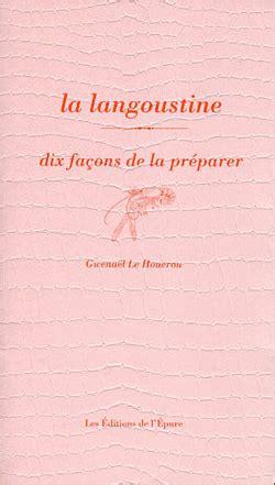La Langoustine Dix Facons De La Preparer