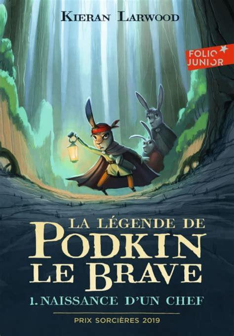 La Legende De Podkin Le Brave Tome 1 Naissance Dun Chef
