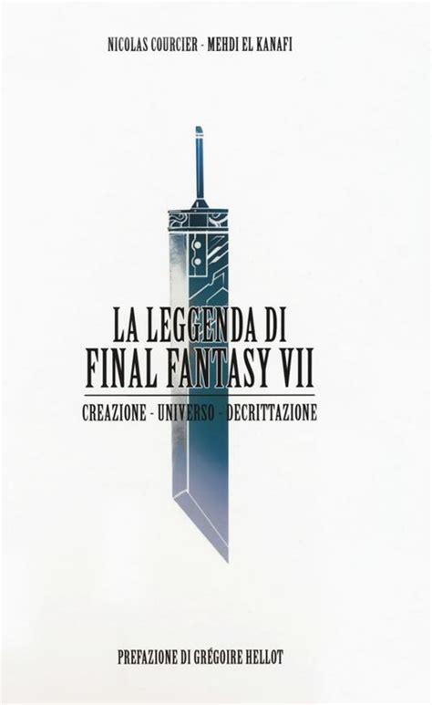 Descargar libros La Leggenda Di Final Fantasy Vii Creazione Universo Decrittazione PDF Gratis