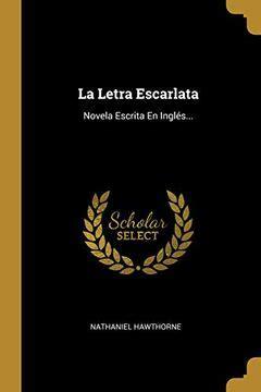 La Letra Escarlata Novela Escrita En Ingles