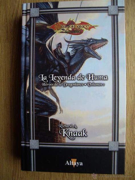 La Leyenda De Huma Heroes De La Dragonlance Volumen 1