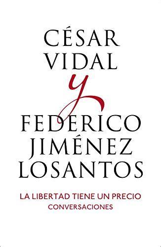 La Libertad Tiene Un Precio Conversaciones Obras Diversas