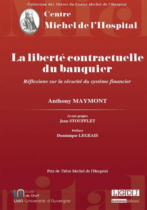 La Liberte Contractuelle Du Banquier Reflexions Sur La Securite Du Systeme Financier Tome Ii