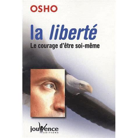 La Liberte Le Courage Detre Soi Meme