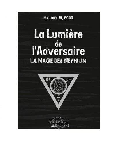 La Lumiere De Ladversaire La Magie Des Nephilim
