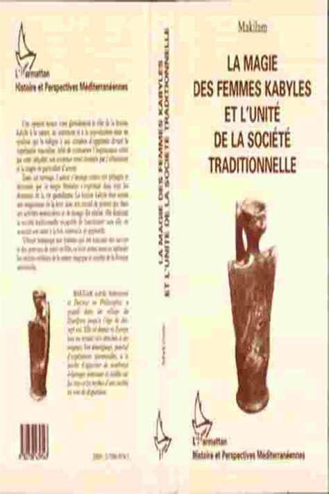 La Magie Des Femmes Kabyles Et Lunite De La Societe Traditionnelle